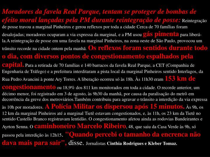 Moradores da favela Real Parque, tentam se proteger de bombas de efeito moral lançadas pela PM durante reintegração de posse: