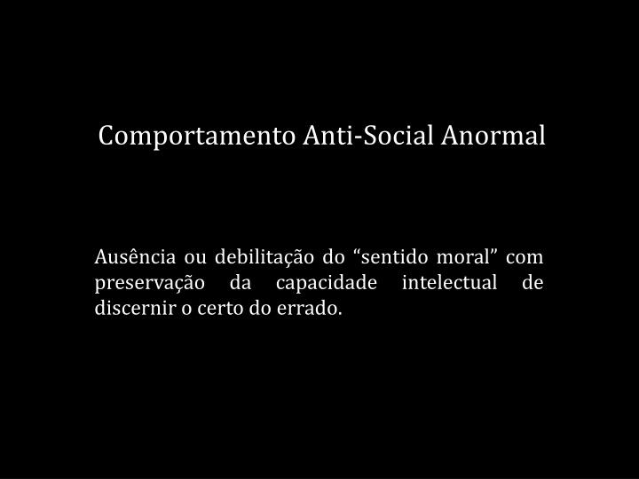 Comportamento Anti-Social Anormal