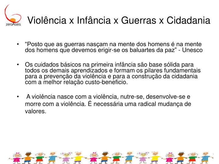 Violência x Infância x Guerras x Cidadania