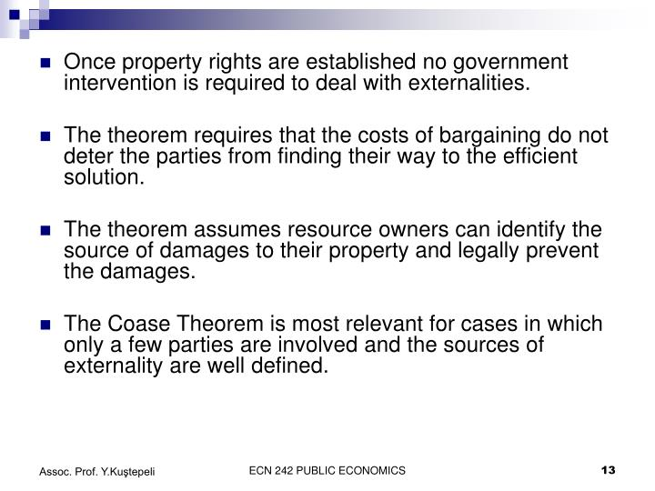 Once property rights are established no government intervention is required to deal with externalities.