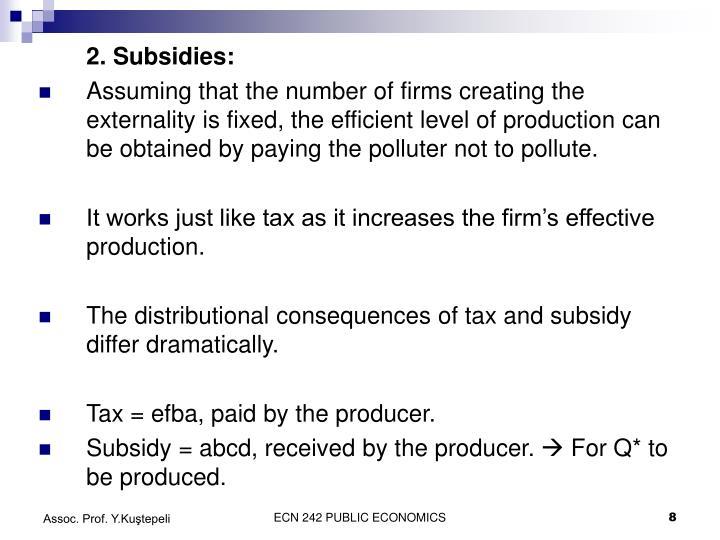 2. Subsidies: