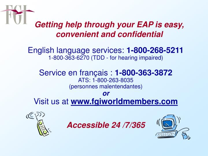 Getting help through your EAP is easy, convenient and confidential