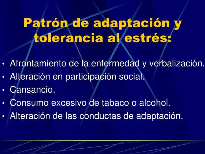 Patrón de adaptación y tolerancia al estrés: