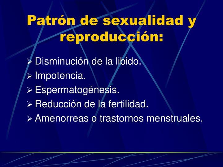 Patrón de sexualidad y reproducción:
