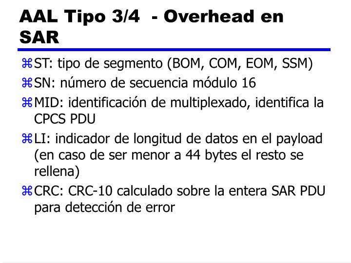 AAL Tipo 3/4  - Overhead en SAR
