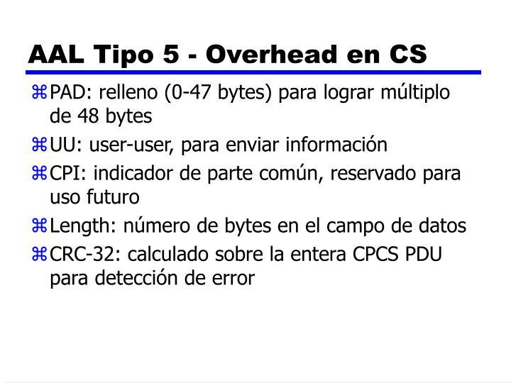 AAL Tipo 5 - Overhead en CS