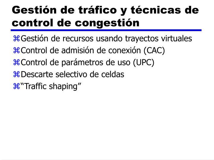 Gestión de tráfico y técnicas de control de congestión
