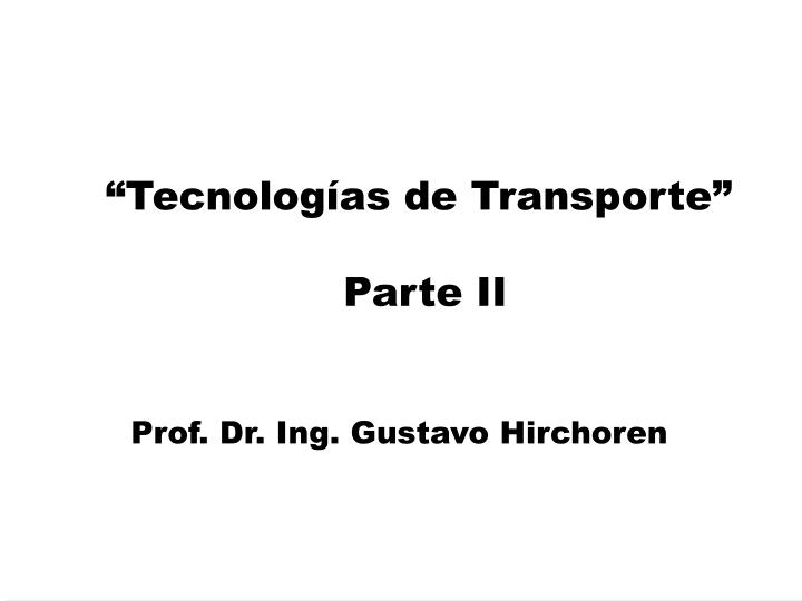 Tecnolog as de transporte parte ii