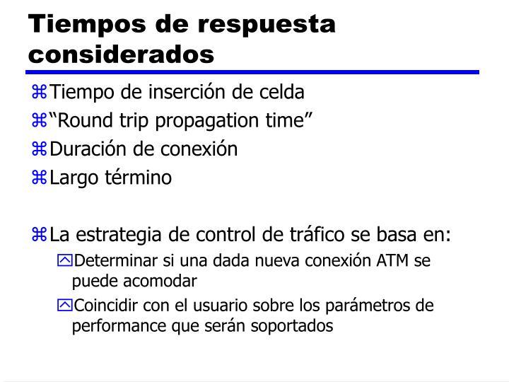 Tiempos de respuesta considerados