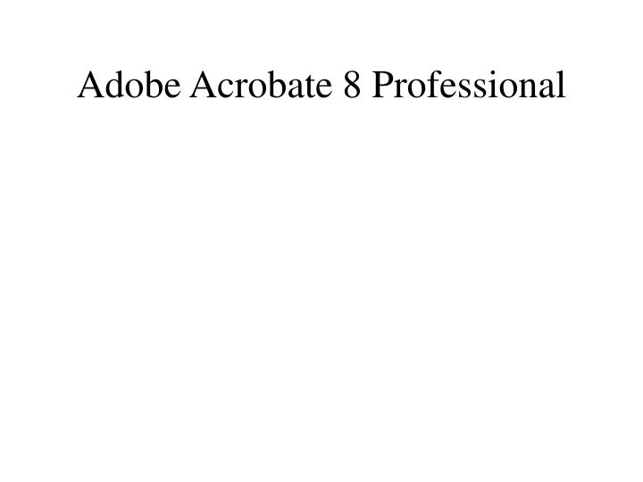 Adobe Acrobate 8 Professional