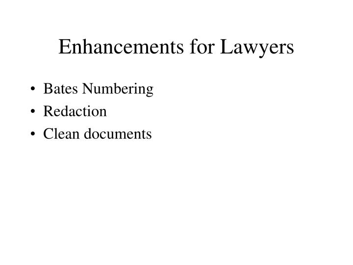Enhancements for Lawyers