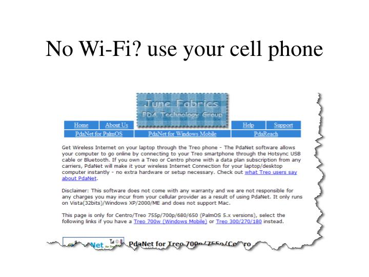 No Wi-Fi? use your cell phone
