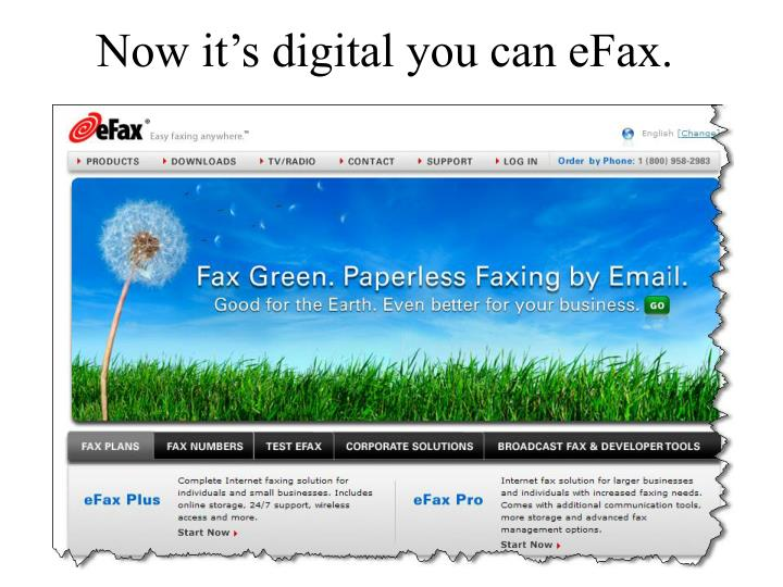 Now it's digital you can eFax.
