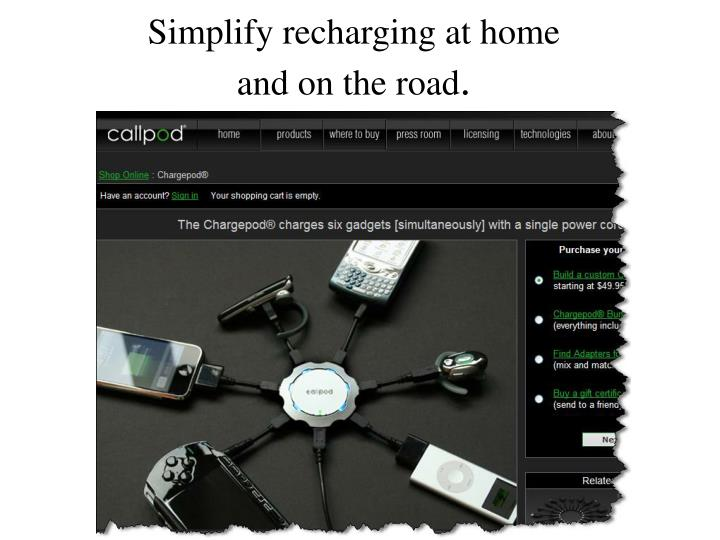 Simplify recharging at home