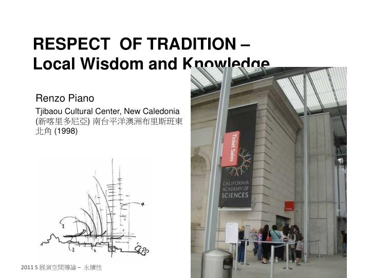 respect for tradition Respect is commonly the result of admiration and approbation, together with deference: to feel respect for a great scholar for noble traditions.
