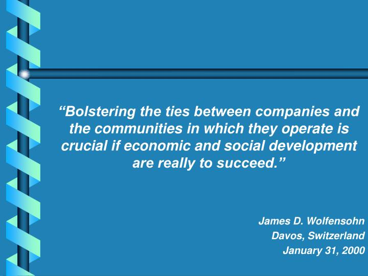 """Bolstering the ties between companies and the communities in which they operate is crucial if eco..."