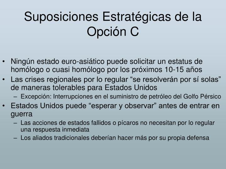 Suposiciones Estratégicas de la Opción C