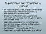 suposiciones que respaldan la opci n c