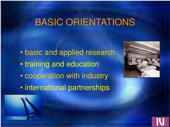 BASIC ORIENTATIONS