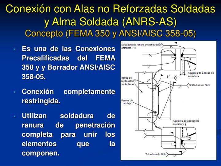 Conexión con Alas no Reforzadas Soldadas y Alma Soldada (ANRS-AS)