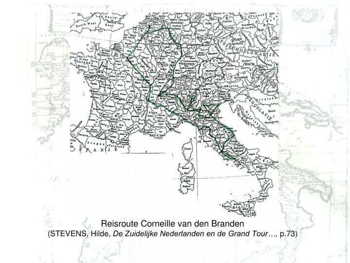 Reisroute Corneille van den Branden