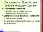constraints on specialization and generalization cont d