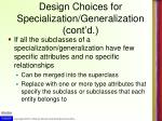 design choices for specialization generalization cont d