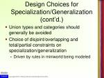 design choices for specialization generalization cont d1