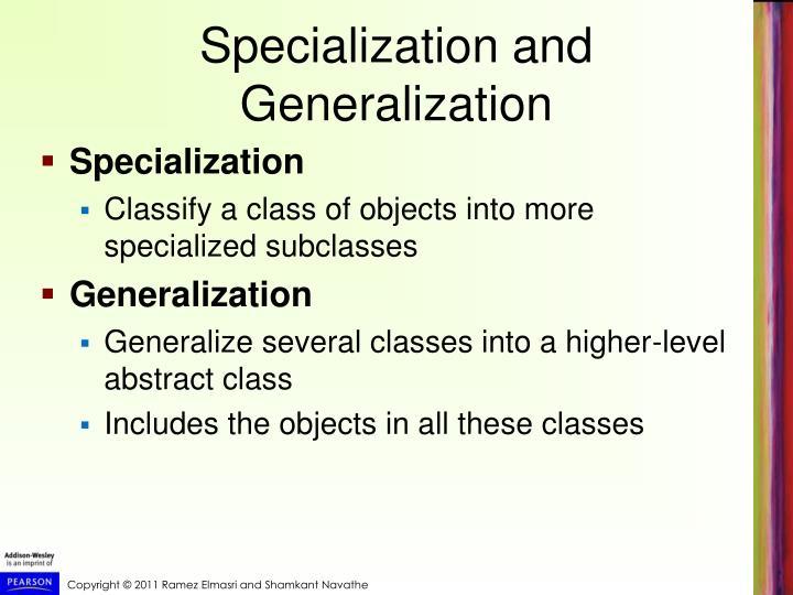 Specialization and Generalization