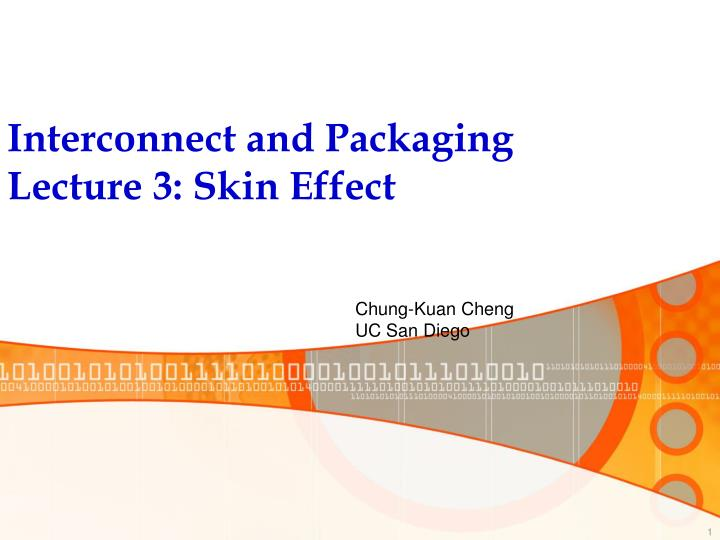 Interconnect and packaging lecture 3 skin effect