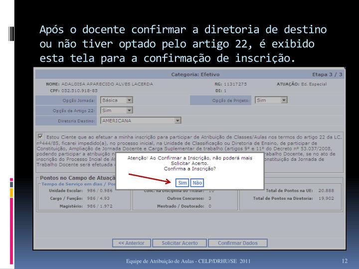 Após o docente confirmar a diretoria de destino ou não tiver optado pelo artigo 22, é exibido esta tela para a confirmação de inscrição.