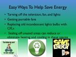 easy ways to help s ave e nergy