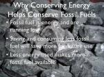 why conserving energy helps conserve fossil fuels