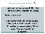 consonants we find difficult z