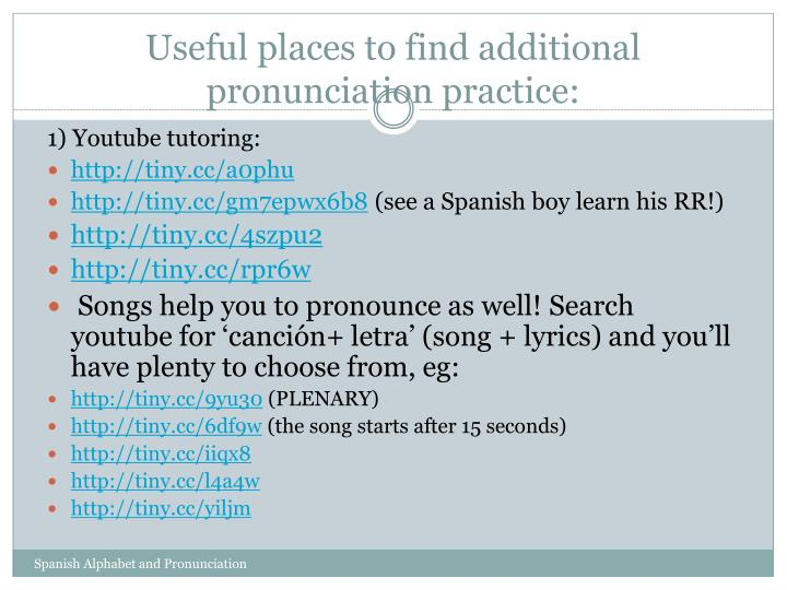 Useful places to find additional pronunciation practice: