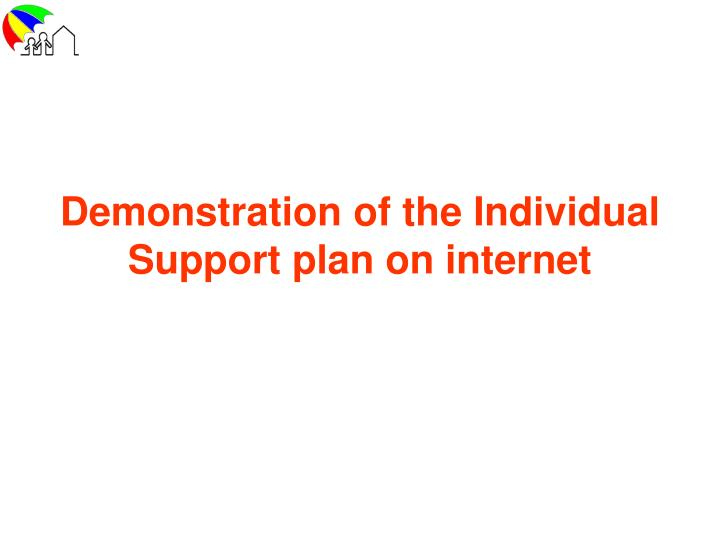 Demonstration of the Individual Support plan on internet