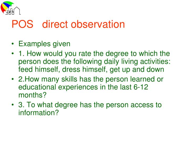 POS   direct observation