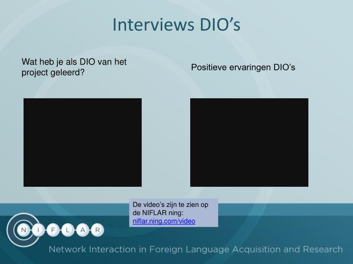 Interviews DIO's