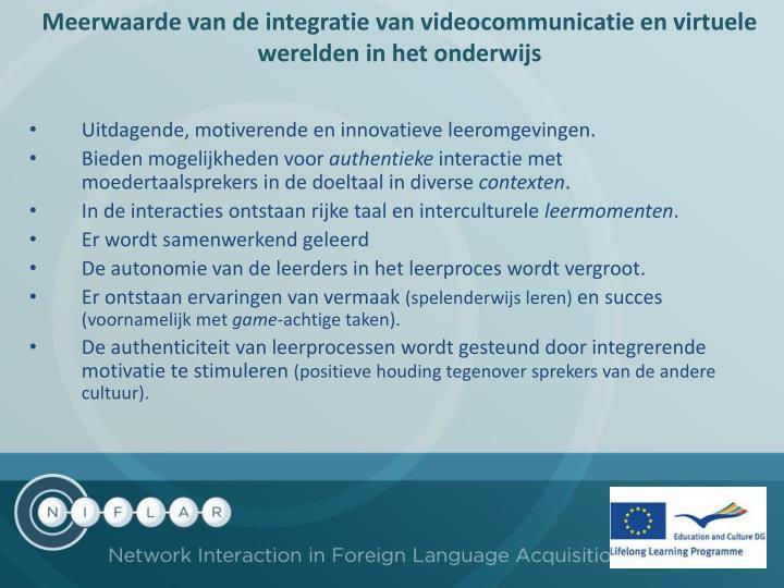 Meerwaarde van de integratie van videocommunicatie en virtuele werelden in het onderwijs