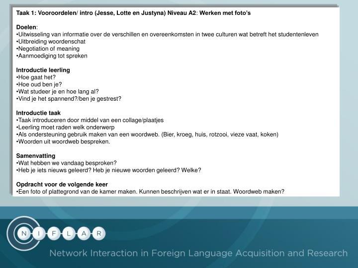 Taak 1: Vooroordelen/ intro (Jesse, Lotte en Justyna) Niveau A2