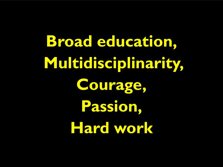 Broad education,