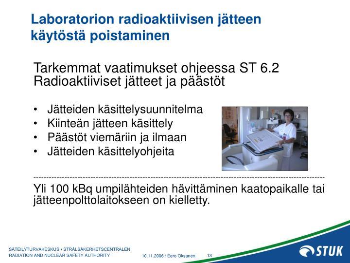 Laboratorion radioaktiivisen jätteen käytöstä poistaminen