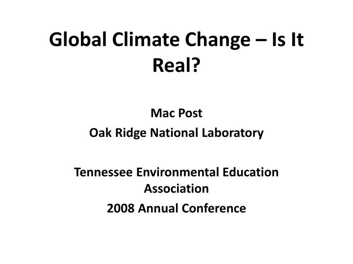Global climate change is it real