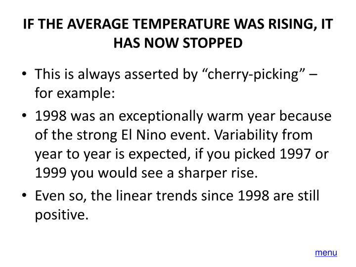 IF THE AVERAGE TEMPERATURE WAS RISING, IT HAS NOW STOPPED