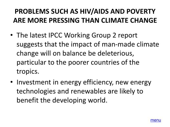 PROBLEMS SUCH AS HIV/AIDS AND POVERTY ARE MORE PRESSING THAN CLIMATE CHANGE