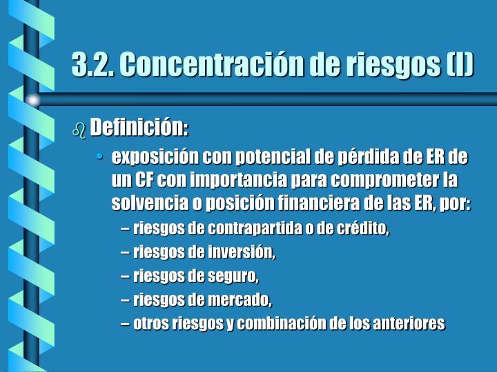 3.2. Concentración de riesgos (I)
