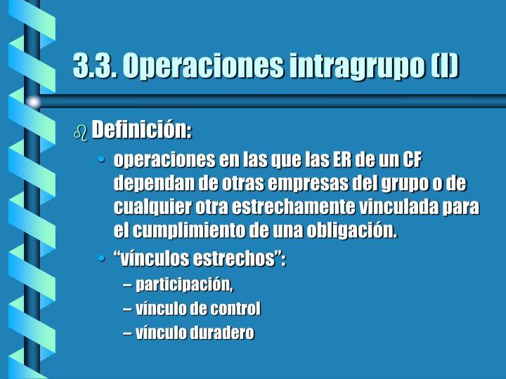 3.3. Operaciones intragrupo (I)