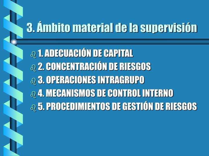 3. Ámbito material de la supervisión
