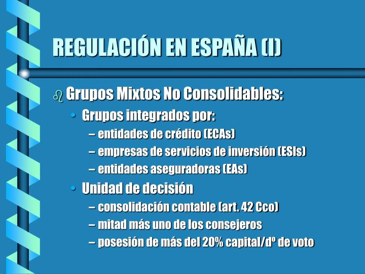 REGULACIÓN EN ESPAÑA (I)
