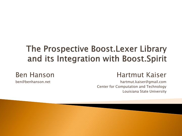 The prospective boost lexer library and its integration with boost spirit